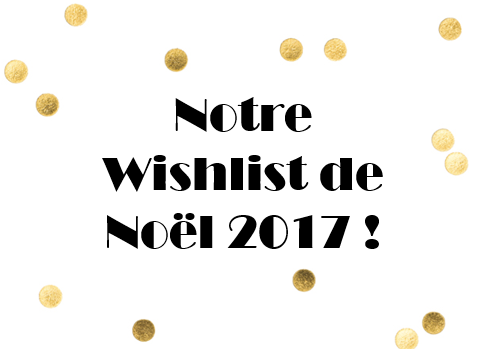 La wishlist de l'équipe mom mag Noël 2017